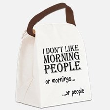 Dont Like Morning People Canvas Lunch Bag