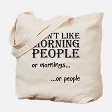 Dont Like Morning People Tote Bag