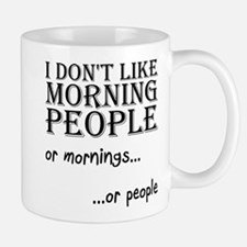 Dont Like Morning People Mugs