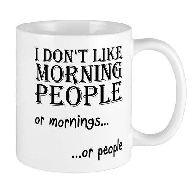 Dont Like Morning People Mugs By Funnybusinessallangee