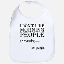 Dont Like Morning People Bib