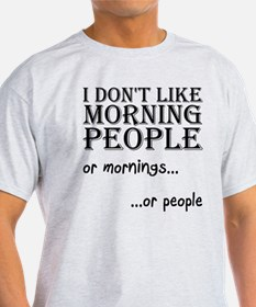 Dont Like Morning People T-Shirt