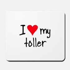 I LOVE MY Toller Mousepad