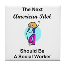 Social Worker Idol Tile Coaster