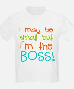 I may be Small but Im the Boss T-Shirt