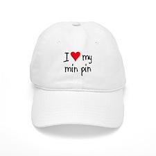 I LOVE MY Min Pin Baseball Cap