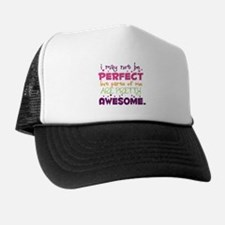 I may not be Perfect Trucker Hat