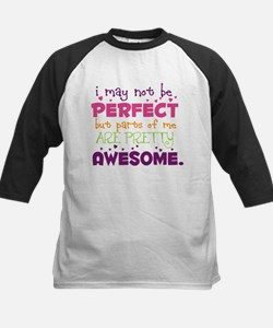 I may not be Perfect Tee