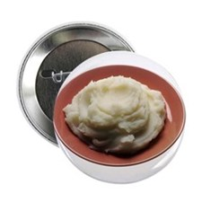 "Mashed Potatoes 2.25"" Button"