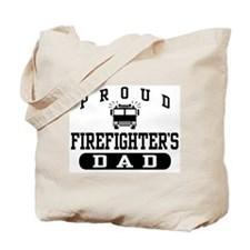 Proud Firefighter's Dad Tote Bag