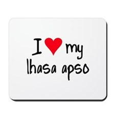 I LOVE MY Lhasa Apso Mousepad