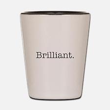 Brilliant Inspirational Modern Quote Shot Glass