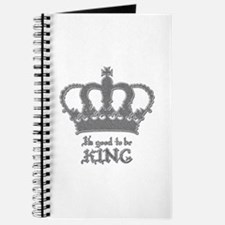 Good to be King Journal