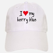 I LOVE MY Kerry Blue Baseball Baseball Cap