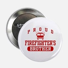 Proud Firefighter's Brother Button