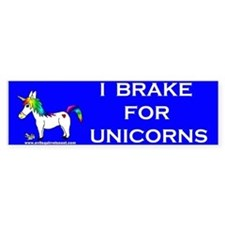 I Brake For Unicorns Bumper Bumper Sticker
