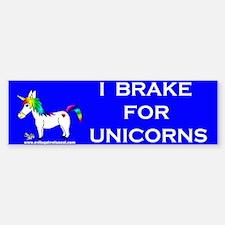 I Brake For Unicorns Bumper Bumper Bumper Sticker