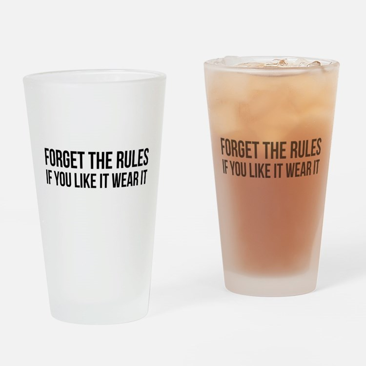 Forget the rules Drinking Glass