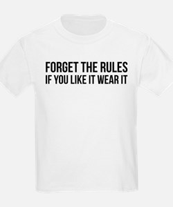 Forget the rules T-Shirt