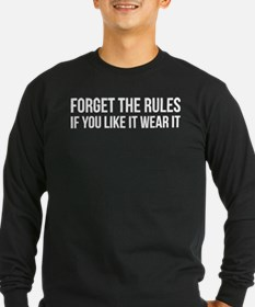 Forget the rules Long Sleeve T-Shirt