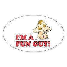 I'm A Fun Guy! Oval Decal