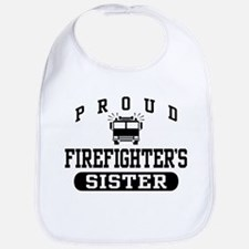 Proud Firefighter's Sister Bib