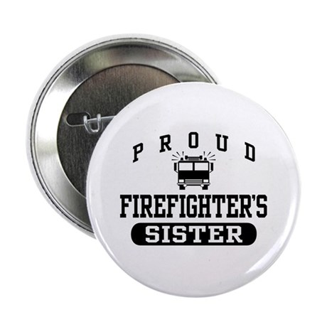 Proud Firefighter's Sister Button