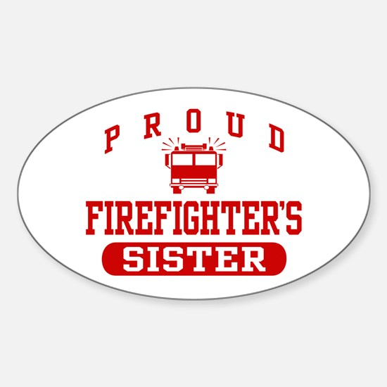 Proud Firefighter's Sister Oval Decal