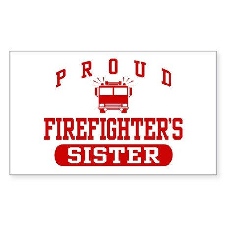 Proud Firefighter's Sister Rectangle Sticker