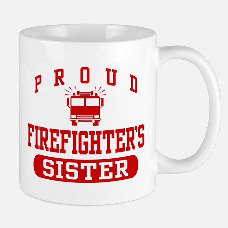 Proud Firefighter's Sister Mug