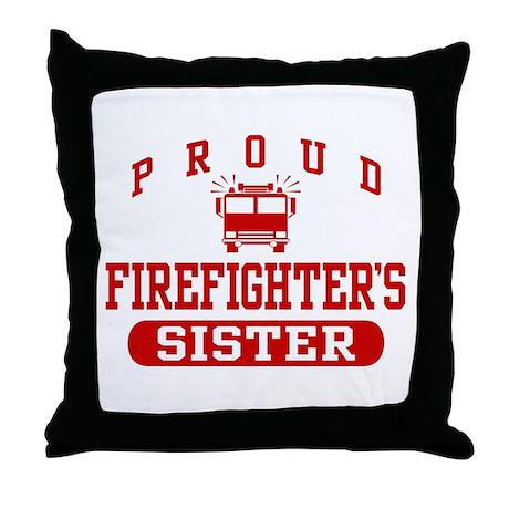 Proud Firefighter's Sister Throw Pillow