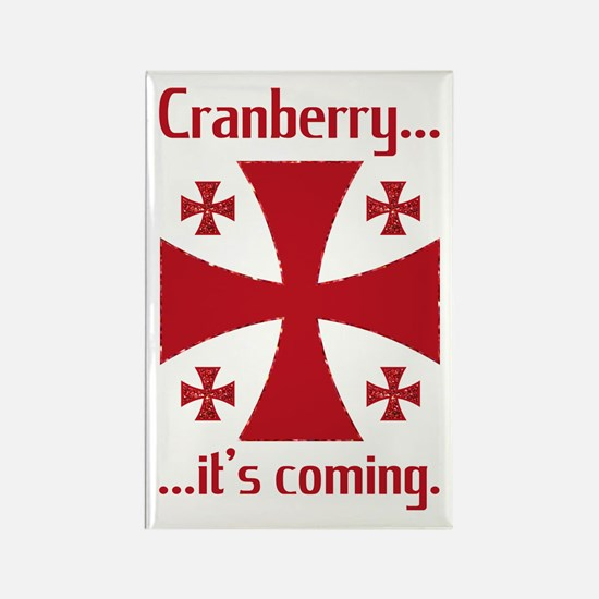 Cranberry is Coming Rectanglar Magnet