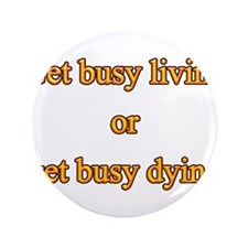 "Get busy living 3.5"" Button (100 pack)"