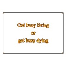 Get busy living Banner