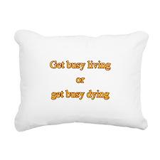 Get busy living Rectangular Canvas Pillow
