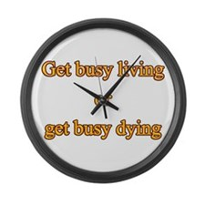 Get busy living Large Wall Clock
