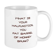 What is your malfunction Mugs