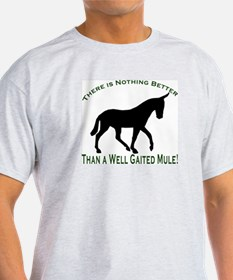 Nothing Better Gaited Mule Ash Grey T-Shirt