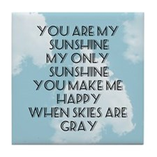 You Are My Sunshine Tile Coaster