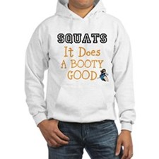 SQUATS it does a BOOTY good Hoodie