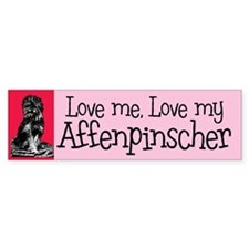 Affenpinscher Love Me Bumper Bumper Sticker