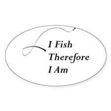 I Fish Therefore I am Decal