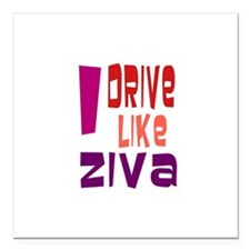 "I Drive Like Ziva Square Car Magnet 3"" x 3"""