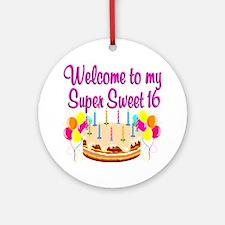 SUPER SWEET 16 Ornament (Round)