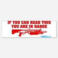 If You Can Read This You Are In Range Bumper Bumper Sticker