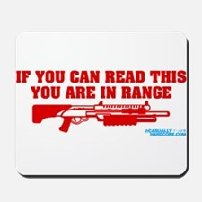 If You Can Read This You Are In Range Mousepad