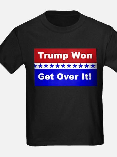 Trump Won Get Over It! T