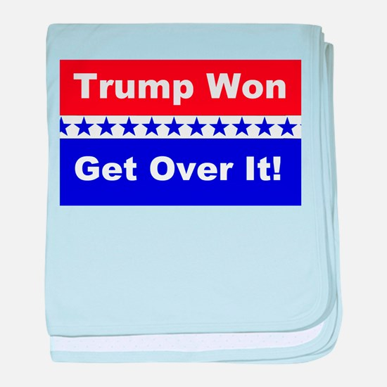 Trump Won Get Over It! baby blanket