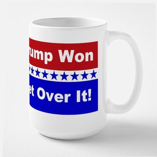 Trump Won Get Over It! Mug