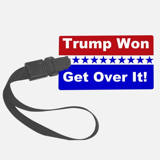Trump Won Get Over It! Large Luggage Tag